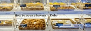 How to open a bakery in Dubai
